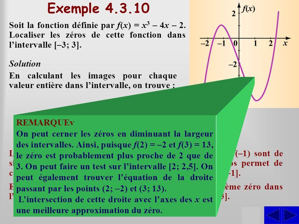 Exemple 4.3.10 Soit la fonction définie par f(x) = x3 – 4x – 2. Localiser les zéros de cette fonction dans l'intervalle [–3; 3].